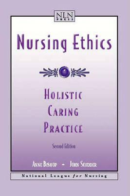 Nursing Ethics: Holistic Caring Practice