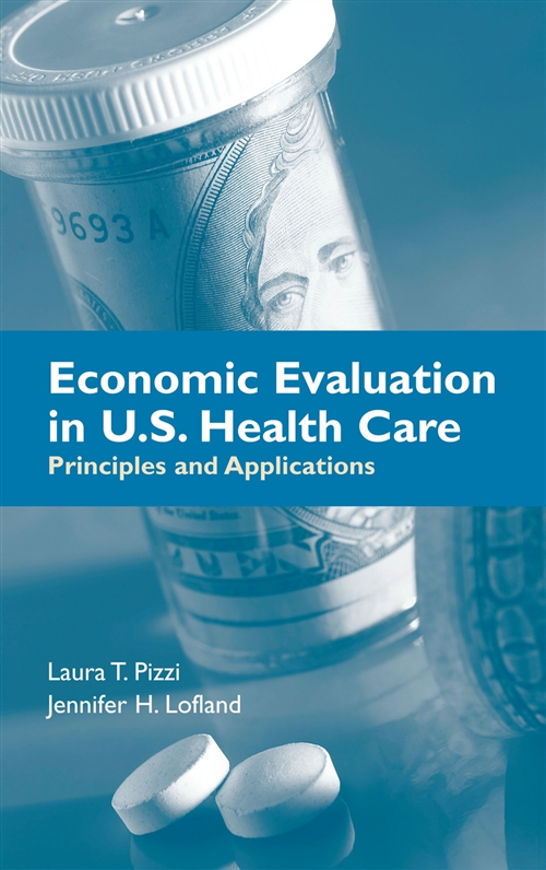 Economic Evaluation In U.S. Health Care : Principles And Applications