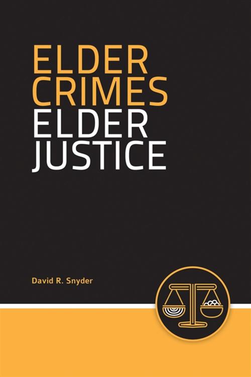 Elder Crimes, Elder Justice