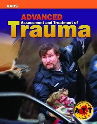 Advanced Assessment And Treatment Of Trauma