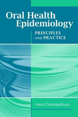 Oral Health Epidemiology: Principles And Practice