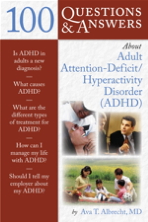 100 Questions & Answers About Adult ADHD