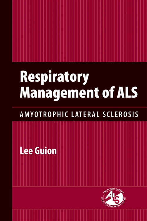 Respiratory Management Of ALS: Amyotrophic Lateral Sclerosis