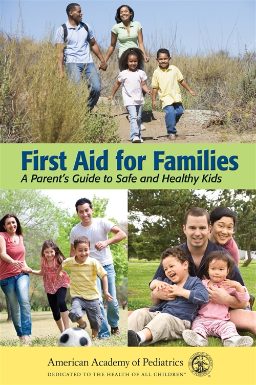 First Aid For Families A Parent �� s Guide to Safe and Healthy Kids