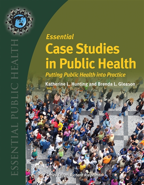 Essential Case Studies In Public Health Putting Public Health into Practice