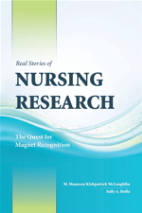 Real Stories Of Nursing Research: The Quest For Magnet Recognition