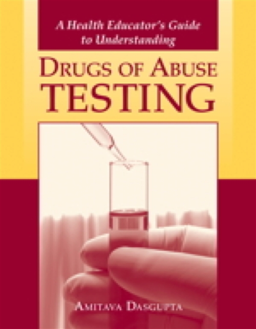 A Health Educator's Guide To Understanding Drugs Of Abuse Testing