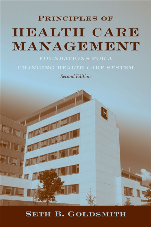 Principles Of Health Care Management : Foundations For A Changing Health Care System