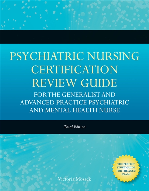 Psychiatric Nursing Certification Review Guide : For The Generalist And Advanced Practice Psychiatric And Mental Health Nurse