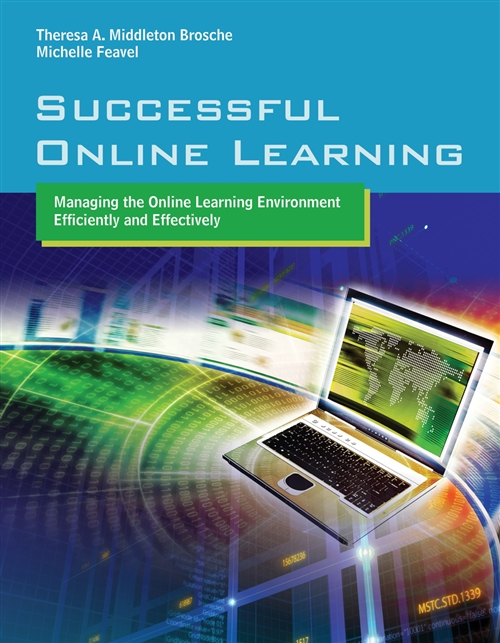 Successful Online Learning: Managing The Online Learning Environment Efficiently And Effectively