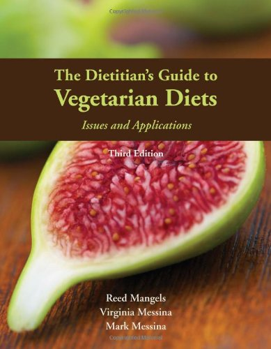 The Dietitian's Guide To Vegetarian Diets Issues and Applications