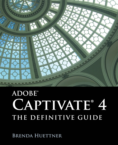 Adobe Captivate 4: The Definitive Guide