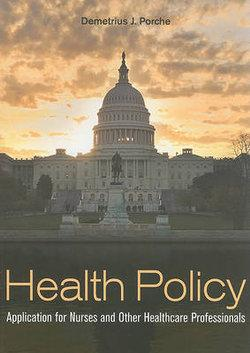 Health Policy Application for Nurses and Other Healthcare Professionals