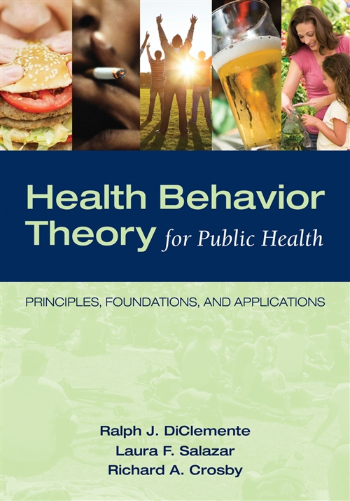 Health Behavior Theory For Public Health Principles, Foundations, and Applications