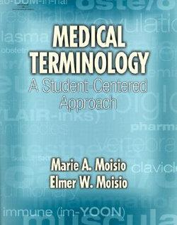 Medical Terminology : A Student-Centered Approach