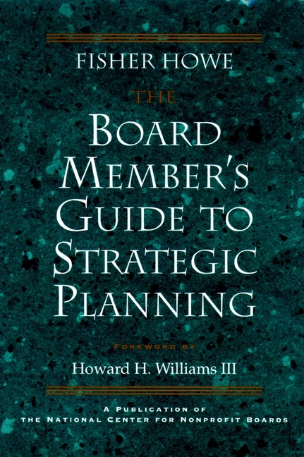The Board Member's Guide to Strategic Planning