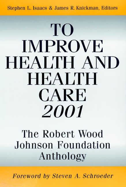 To Improve Health and Health Care 2001