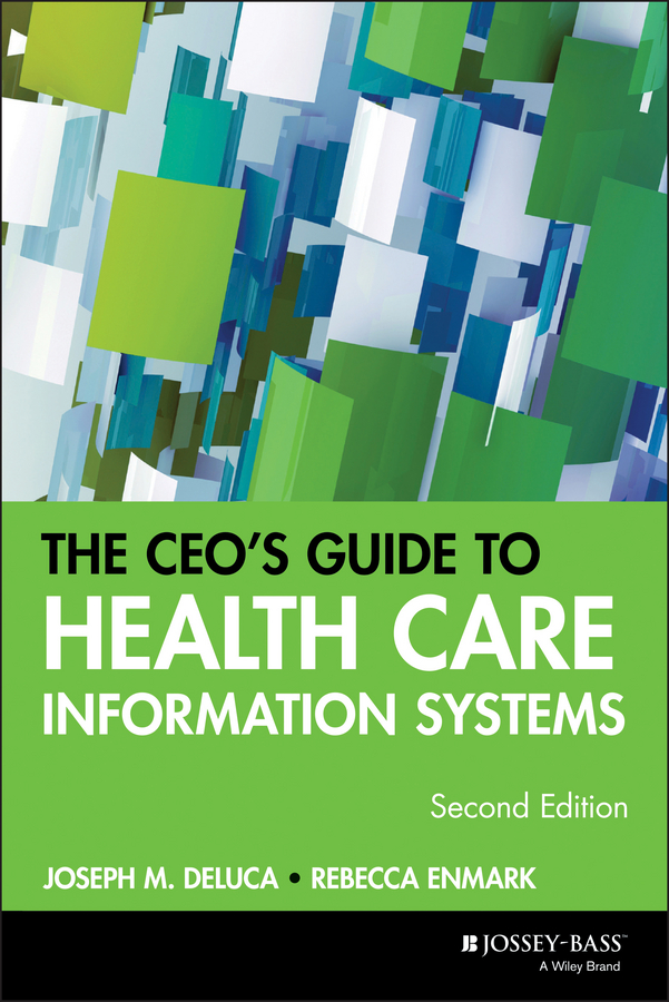 The CEO's Guide to Health Care Information Systems