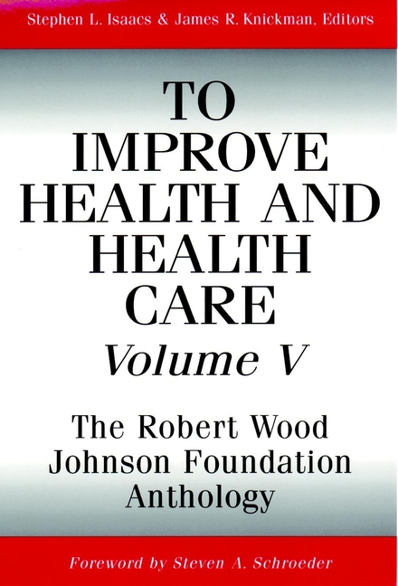 To Improve Health and Health Care, Volume V