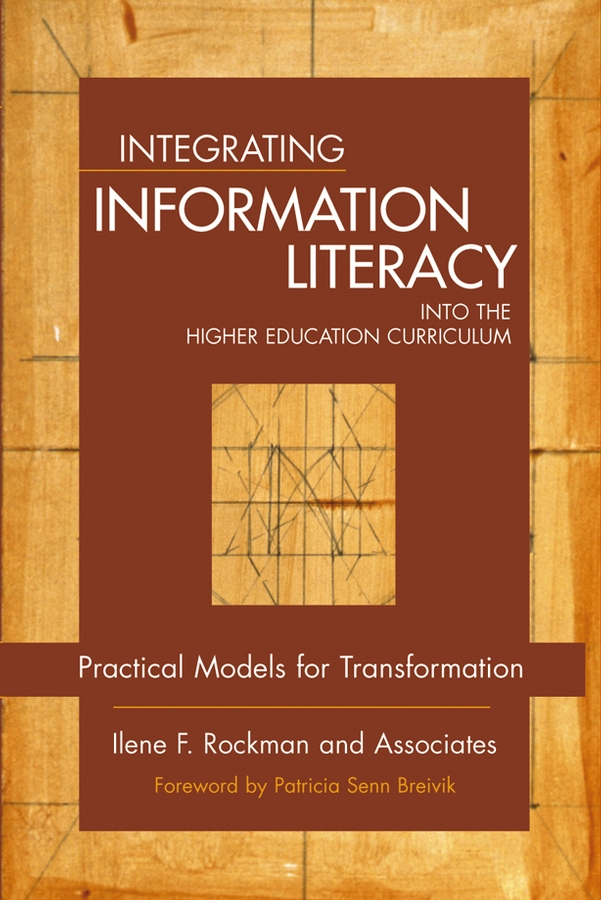 Integrating Information Literacy into the Higher Education Curriculum