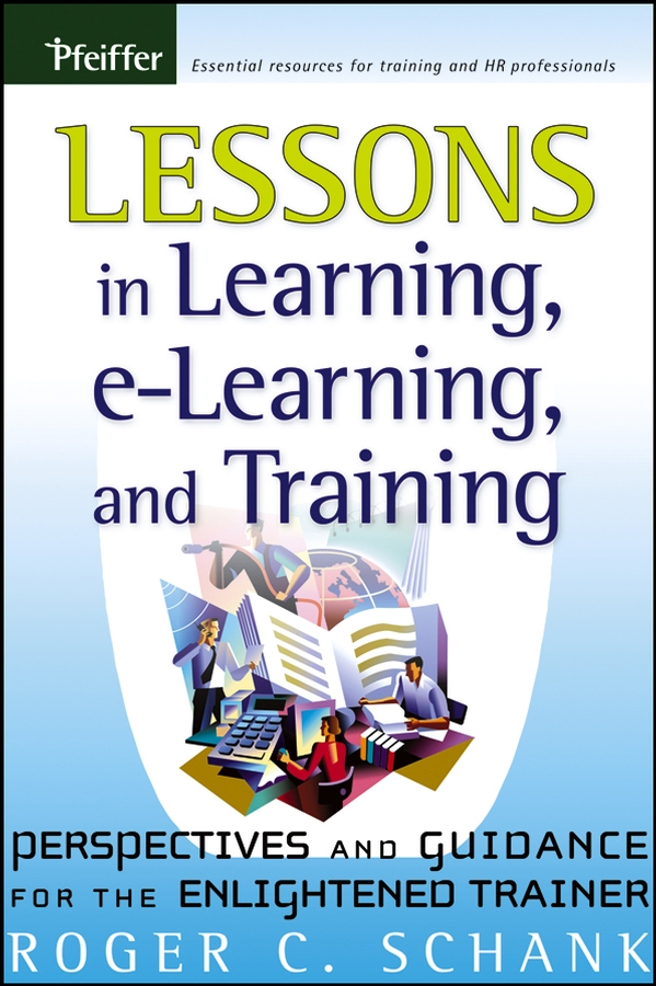Lessons in Learning, e-Learning, and Training