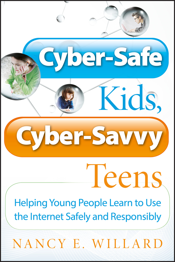 Cyber-Safe Kids, Cyber-Savvy Teens
