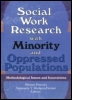 Social Work Research with Minority and Oppressed Populations