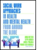 Social Work Approaches in Health and Mental Health from Around the Globe