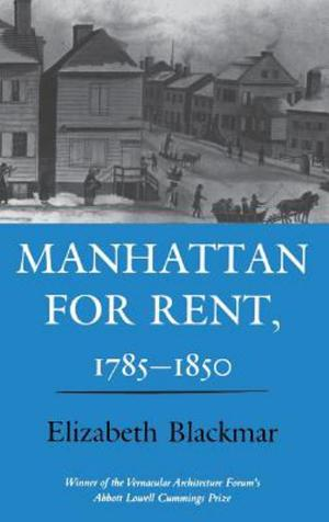 Manhattan for Rent, 1785–1850