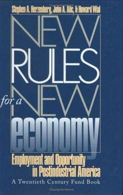 New Rules for a New Economy: Employment and Opportunity in Postindustrial America