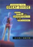 Crossing the Great Divide: Worker Risk and Opportunity in the New Economy