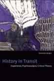 History in Transit: Experience, Identity, Critical Theory