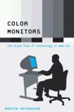 Color Monitors: The Black Face of Technology in America