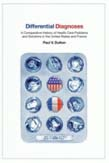 Differential Diagnoses: A Comparitive History of Health Care Problems and Solutions in the United States and France