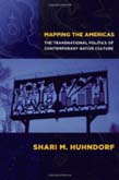 Mapping the Americas: The Transnational Politics Contemporary Native Culture