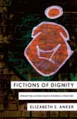 Fictions of Dignity: Embodying Human Rights in the Postcolonial Novel