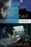 Where Night Is Day: The World of the ICU