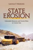 State Erosion: Unlootable Resources and Unruly Elites in Central Asia