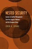 Nested Security: Lessons in Conflict Management from the League of Nations and the European Union