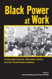 Black Power at Work: Community Control, Affirmative Action and the Construction Industry