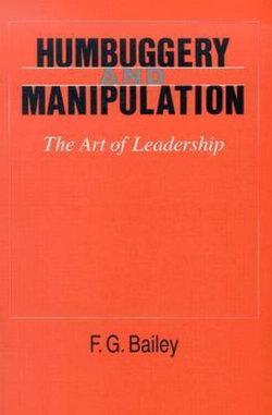 Humbuggery and Manipulation: The Art of Leadership