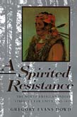 Spirited Resistance: The North American Indian Struggle for Unity, 1745-1815 (POD)