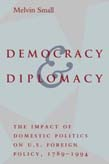 Democracy and Diplomacy: The Impact of Domestic Politics in U.S. Foreign Policy, 1789-1994