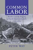 Common Labor: Workers and the Digging of North American Canals, 1780-1860