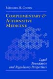 Complementary and Alternative Medicine: Legal Boundaries and Regulatory Perspectives (POD)