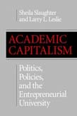 Academic Capitalism: Politics, Policies, and the Entrepreneurial University