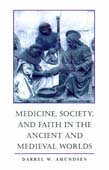 Medicine, Society, and Faith in the Ancient and Medieval Worlds (POD)