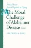 Moral Challenge of Alzheimer Disease: Ethical Issues from Diagnosis to Dying 2ed