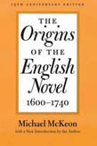 Origins of the English Novel, 1600-1740, 15th Anniversary Edition, with a New Introduction by the Author