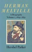 Herman Melville: A Biography Vol 1 1819-1851